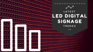 LED Digital Signage Trends