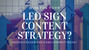 What Is Your LED Sign Content Strategy?