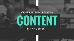 Centralized LED Sign Content Management